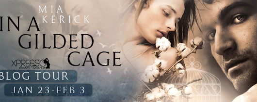 Blog Tour, Excerpt, and Giveaway: In A Gilded Cage by Mia Kerick