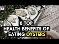 Ten Benefits of Eating Fresh Oysters