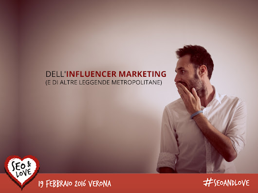 Dell'influencer marketing e di altre leggende metropolitane - Matteo Pogliani