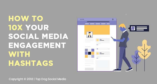 How to 10x Your Social Media Engagement with Hashtags