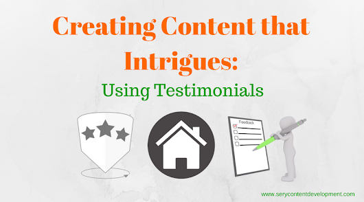 Creating Content that Intrigues: The Testimonial -
