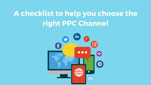 Checklist to choose right PPC Channel