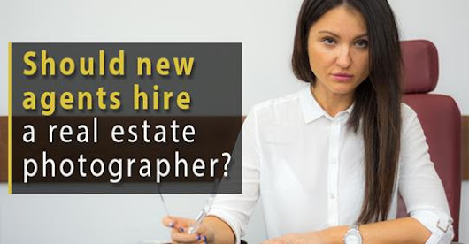 Should new agents hire a real estate photographer? | David Powell Media
