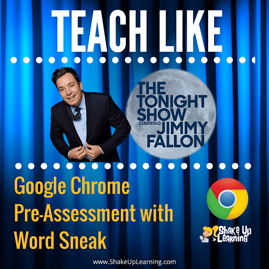 Teach Like The Tonight Show: Google Chrome Word Sneak Game #GAFE | Shake Up Learning
