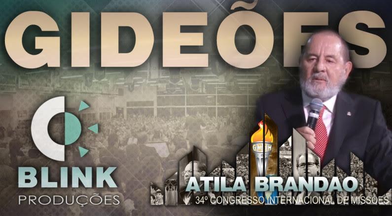 Bispo Átila Brandão - Pregações Gideões 2016