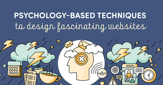 7 Psychology-Based Techniques To Design Fascinating Websites