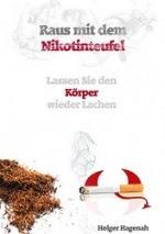 Raus mit dem Nikotinteufel: Lassen Sie den Körper wieder Lachen - Holger Hagenah