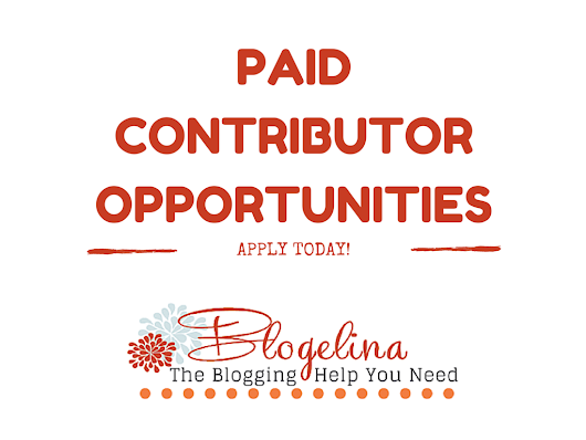 New From Blogelina – Paid Blogging Contributor Opportunities!