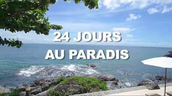 Superbe vidéo à voir ! 24 jours au paradis...