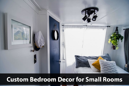 Custom Bedroom Decor for Small Rooms