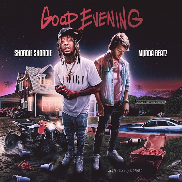 Shordie Shordie & Murda Beatz - Good Evening - Single [iTunes Plus AAC M4A]
