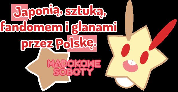 Japonią, sztuką, fandomem i glanami przez Polskę.