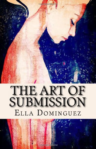 The Art of Submission (Book 1) by Ella Dominguez
