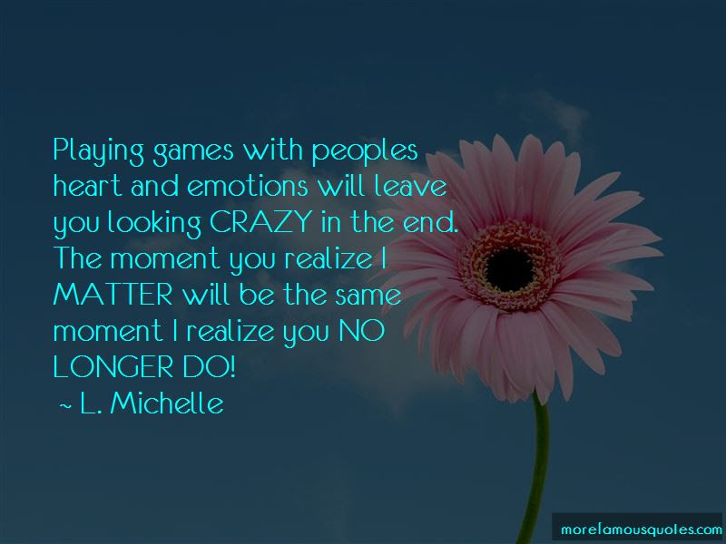 You Playing Games With My Heart Quotes Top 1 Quotes About You