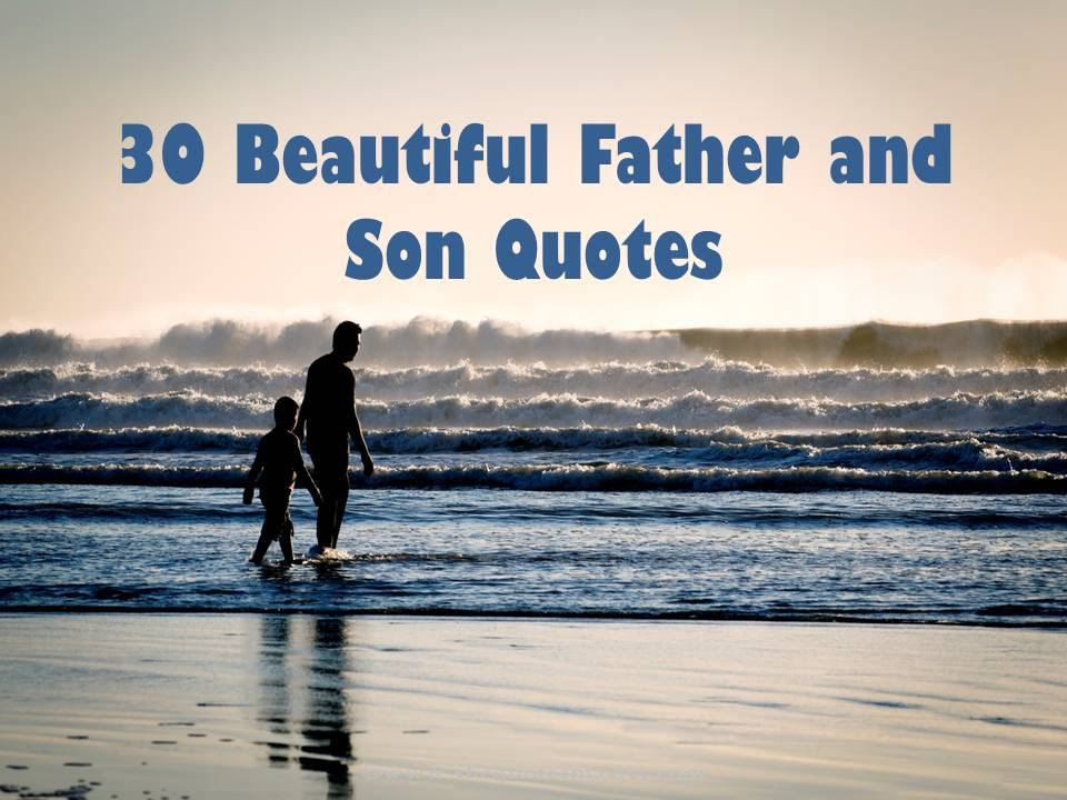 30 Beautiful Father and Son Quotes/Sayings
