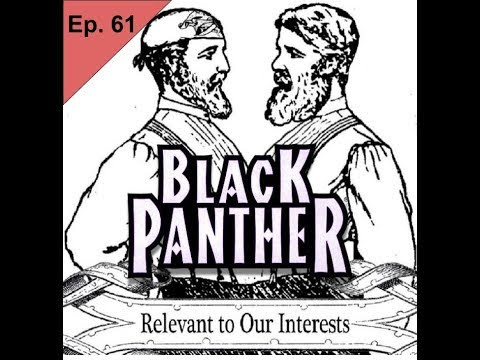 Episode 61: Black Panther now on Youtube!