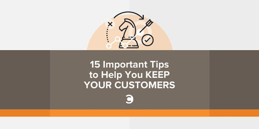 15 Important Tips to Help You Keep Your Customers | Convince and Convert: Social Media Consulting and Content Marketing Consulting