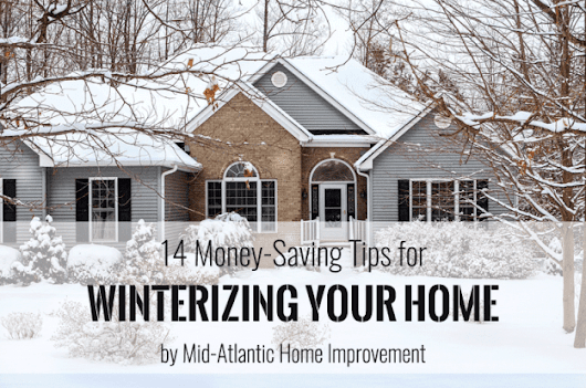 14 Money-Saving Tips for Winterizing Your Home