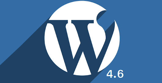 Key Features and Updates to look for in WordPress 4.6 Version | HireWPGeeks