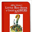 Little Red Book of Sales Answers: 99.5 Real World Answers That Make Sense, Make Sales, and Make Money: Jeffrey Gitomer: 9780131735361: Amazon.com: Books