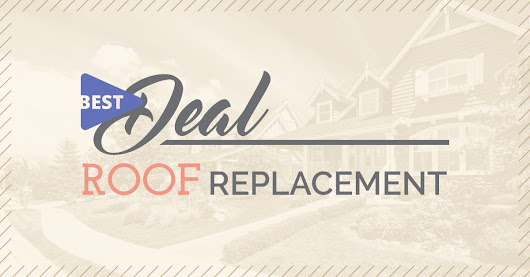 How to Get the Best Deal on Your Roof Replacement