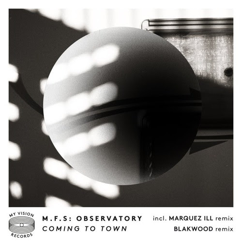 PREMIERE: M.F.S Observatory - Coming To Town (Marquez Ill Remix) [My Vison Records] by Tanzgemeinschaft