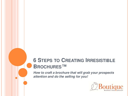 6 steps to creating irresistible brochures