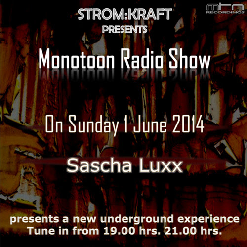 Monotoon Radioshow @ STROM:KRAFT Radio mixed By Sascha Luxx