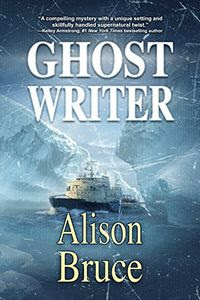 Ghost Writer by Alison Bruce