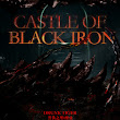 Castle of Black Iron - Xuanhuan - Qidian International