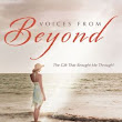 Voices From Beyond: The Gift That Brought Me Through! [NOOK Book]