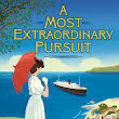Book Review: The Most Extraordinary Pursuit