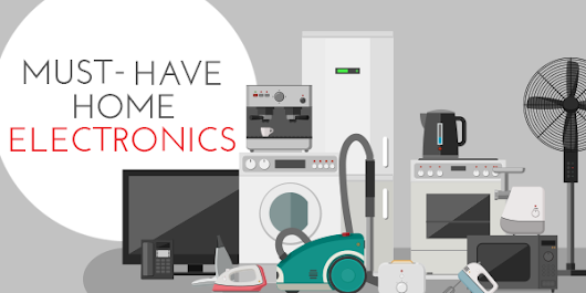Tech Trends: Must-Have Home Electronics