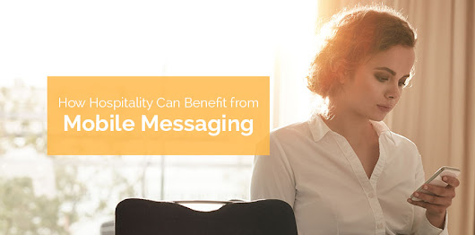 Mobile Messaging Can Benefit Your Hospitality Business - Soprano Design