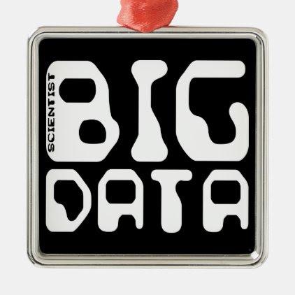 Big Data Scientist Metal Ornament