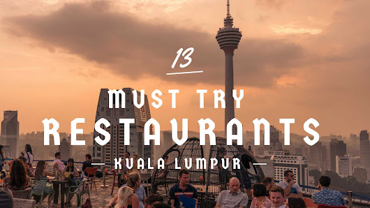 Must Try Restaurants In KL - Kuala Lumpur, Malaysia - Nerd Nomads