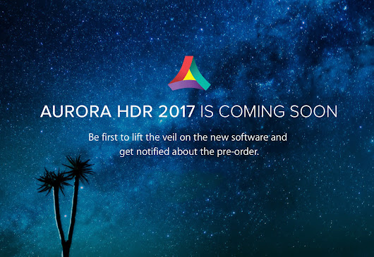 Just Announced: Aurora HDR 2017 - Suess Photography