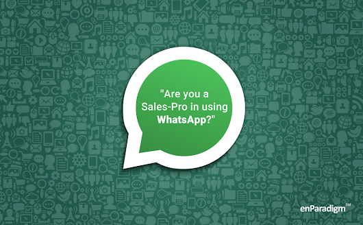 WhatsApp Tips for Sales Leaders • The enParadigm Blog