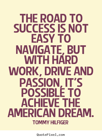 Quotes About Achieving The American Dream 35 Quotes