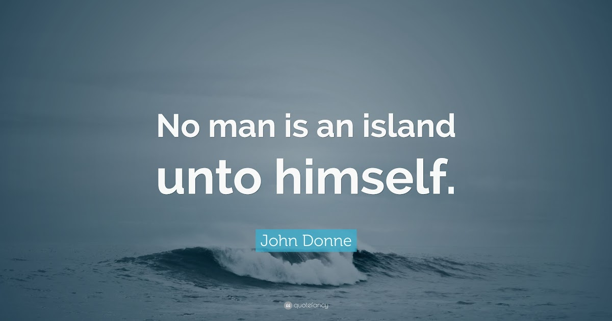 Quotes For Ex John Donne Quote No Man Is An Island Unto