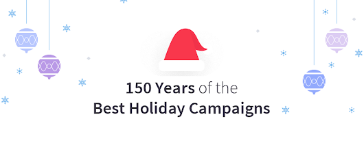 150 Years of the Best Holiday Marketing Campaigns
