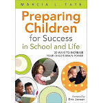 Preparing Children For Success In School And Life 20 Ways To Increase Your Childs Brain Power Paperback
