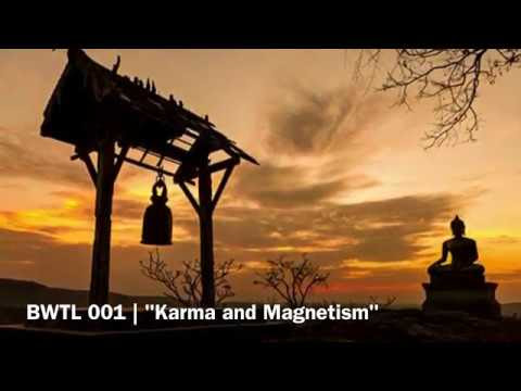 "BWTL 001 | ""Karma and Magnetism"" by Denny K Miu"