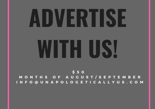 Unapologetically Us – Do You Have A Small Black-Owned Business? Advertise With Us!