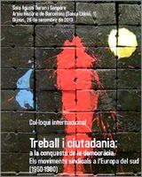 Col·loqui internacional Treball i ciutadania: a la conquesta de la democràcia. Els moviments sindicals a l'Europa del sud (1950-1980).