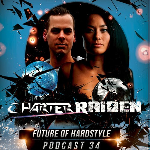 FOH 34 By Charter Ft. Raiden Guestmix. Future of Hardstyle podcast by Future of Hardstyle