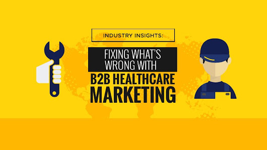 Fixing What's Wrong With B2B Healthcare Marketing – Judy Caroll – Medium