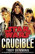 Crucible: Star Wars by Troy Denning