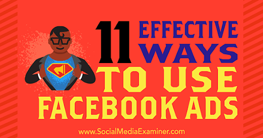 11 Effective Ways to Use Facebook Ads : Social Media Examiner