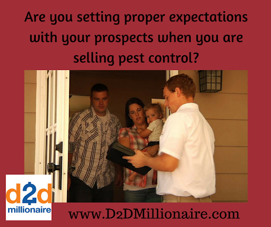 Are you setting proper expectations with your prospects when you are selling pest control? - D2D Millionaire